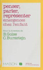Vente EBooks : Penser, parler, représenter  - Bernard Golse - Claude Bursztejn
