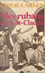 Mes rubans de la St-Claude  - Émilie Carles