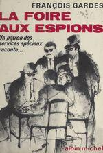 Vente Livre Numérique : La foire aux espions  - François Gardes