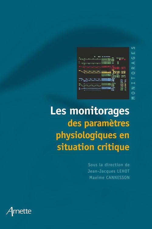 Les monitorages des parametres physiologiques en situation critique