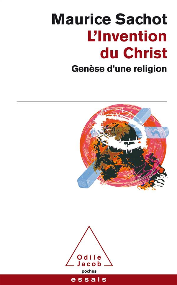L'invention du Christ ; genèse d'une religion