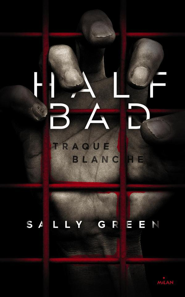 Half bad t.1 ; traque blanche