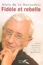 Vente EBooks : Fidèle et Rebelle  - Alain MAILLARD DE LA MORANDAIS