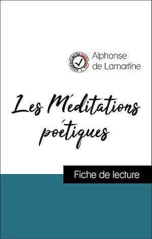 Analyse de l'oeuvre : Les Méditations poétiques (résumé et fiche de lecture plébiscités par les enseignants sur fichedelecture.fr)
