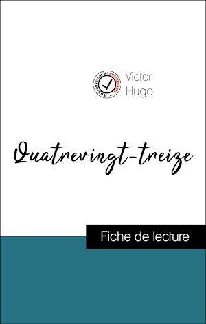 Analyse de l'oeuvre : Quatrevingt-treize (résumé et fiche de lecture plébiscités par les enseignants sur fichedelecture.fr)