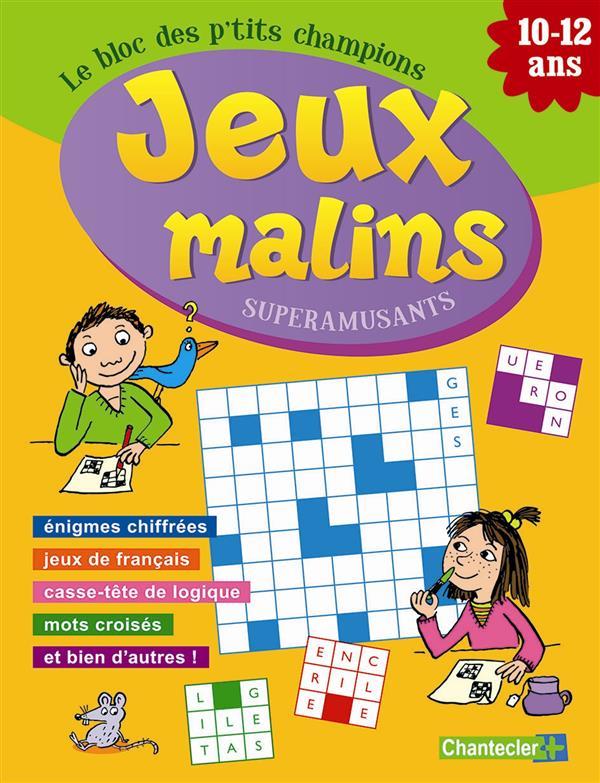 Le bloc des p'tits champions ; jeux malins superamusants (10-12 ans)