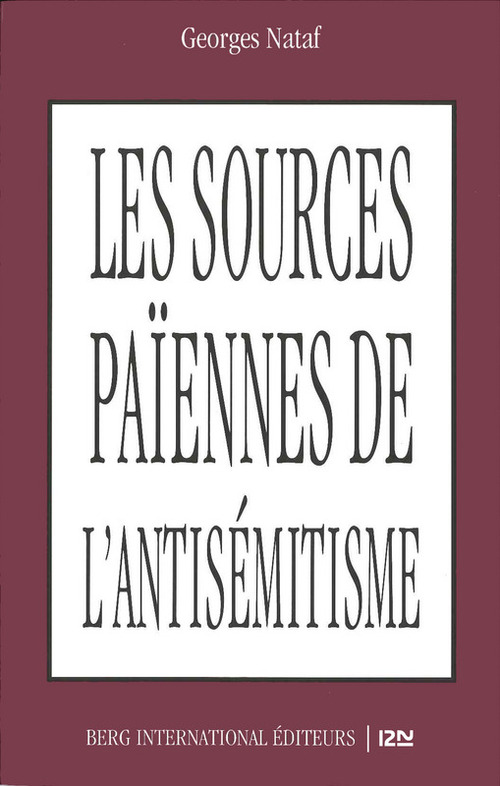 Les sources païennes de l'antisémitisme