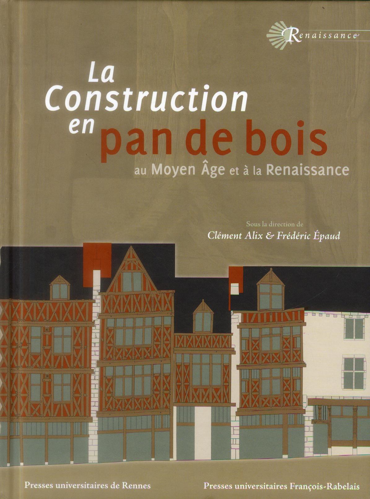 Construction en pan de bois au moyen age et a la renaissance - les engins de chantier de leonard de