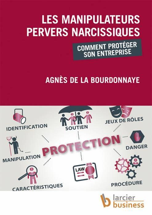 Les manipulateurs pervers narcissiques ; comment protéger son entreprise