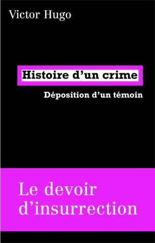 Histoire d'un crime ; déposition d'un témoin