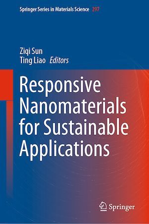 Responsive Nanomaterials for Sustainable Applications  - Ziqi Sun  - Ting Liao