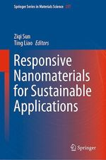 Responsive Nanomaterials for Sustainable Applications  - Ting Liao - Ziqi Sun