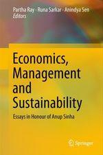 Economics, Management and Sustainability  - Partha Ray - Runa Sarkar - Anindya Sen