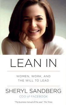 Lean In, Women, Work And The Will To Lead