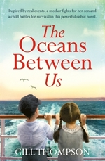 The Oceans Between Us: A gripping and heartwrenching novel of a mother  - Gill Thompson