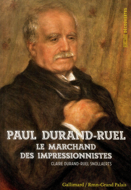PAUL DURAND-RUEL (LE MARCHAND DES IMPRESSIONNISTES)