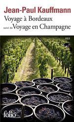 voyage à Bordeaux (1989) ; voyage en Champagne (1990)