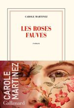 Vente Livre Numérique : Les roses fauves  - Carole Martinez