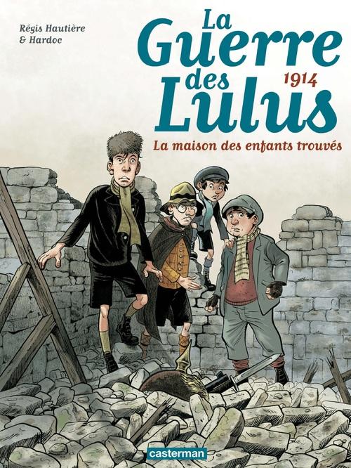 La Guerre des Lulus (Tome 1) - 1914, la maison des enfants trouvés
