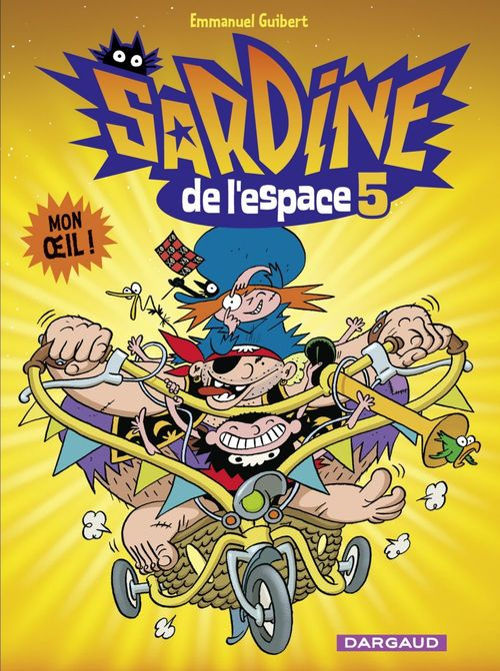 Sardine de l'espace T.5 ; mon oeil !