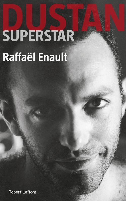 Dustan superstar  - Raffaël ENAULT
