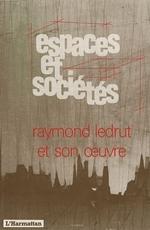 Raymond Ledrut et son oeuvre  - Revue Espaces Et Societes