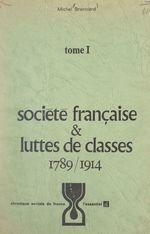 Société française et luttes de classes (1). 1789-1914