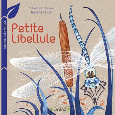 PETITE LIBELLULE : UN LIVRE TRES NATURE