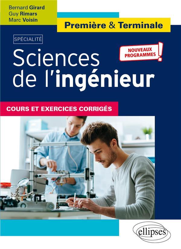 Spécialité sciences de l'ingénieur ; cours et exercices corrigés ; 1re & terminale
