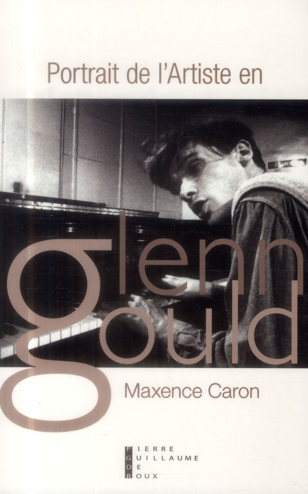 Portrait de l'artiste en Glenn Gould