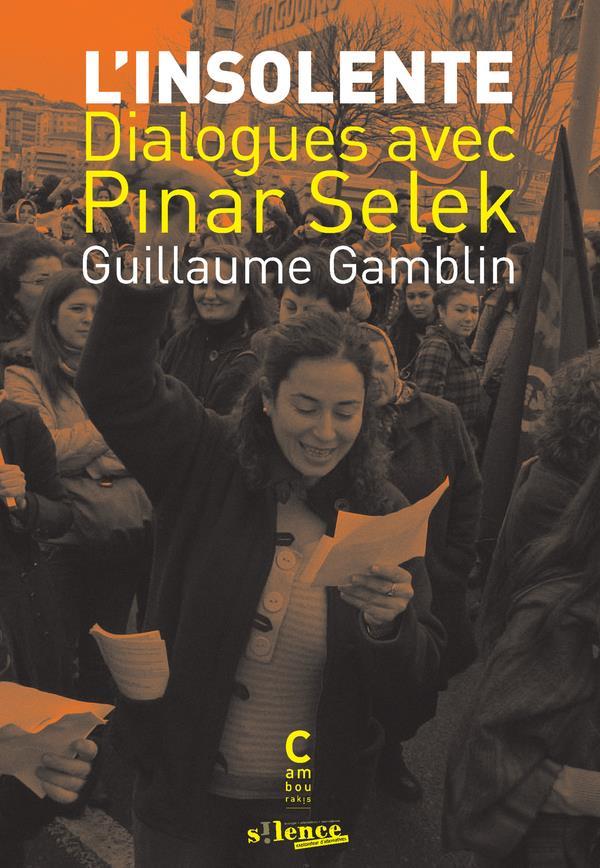 L'insolente ; dialogues avec Pinar Selek