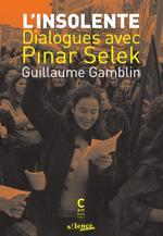 Couverture de L'insolente ; dialogues avec Pinar Selek