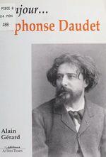 Vente Livre Numérique : Bonjour... Alphonse Daudet  - Alain GERARD