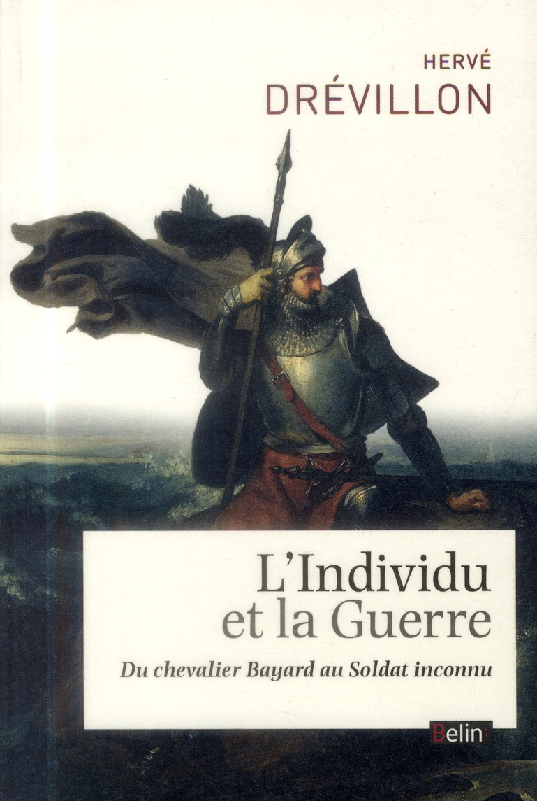 l'individu et la guerre ; du chevalier Bayard au soldat inconnu