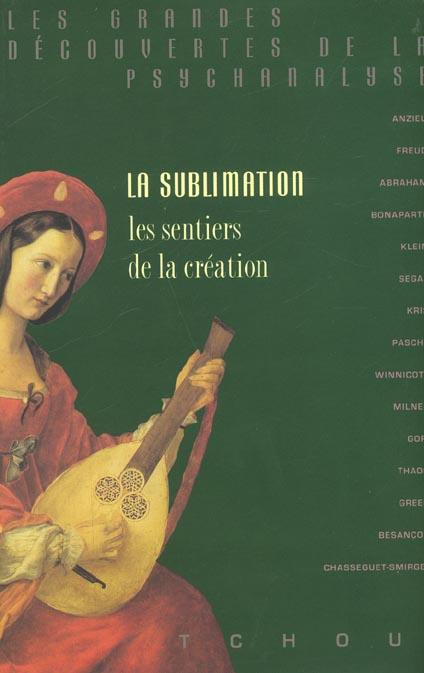 La sublimation ; les sentiers de la création