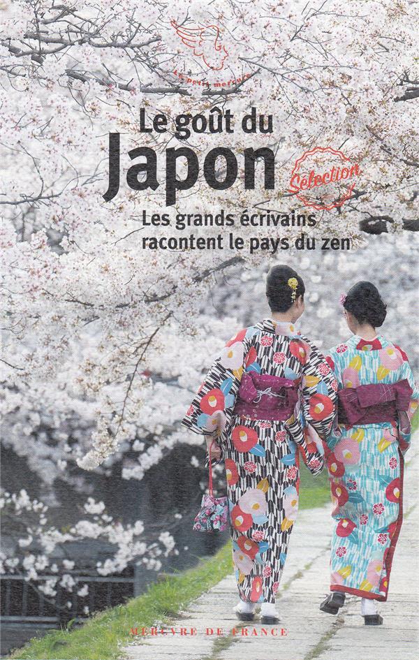 Le goût du Japon geo ; les grands écrivains racontent le pays du zen