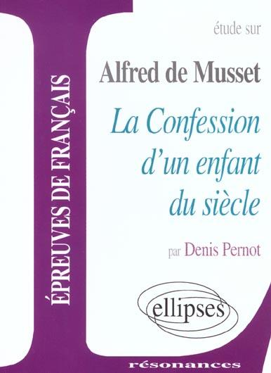 Musset, la confession d'un enfant du siecle