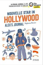 Nouvelle star in hollywood ; alex's journal