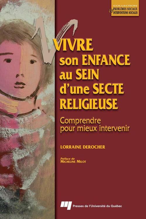 Vivre son enfance au sein d'une secte religieuse ; comprendre pour mieux intervenir