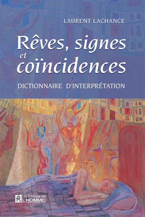 Rêves, signes et coïncidences ; dictionnaire d'interprétation