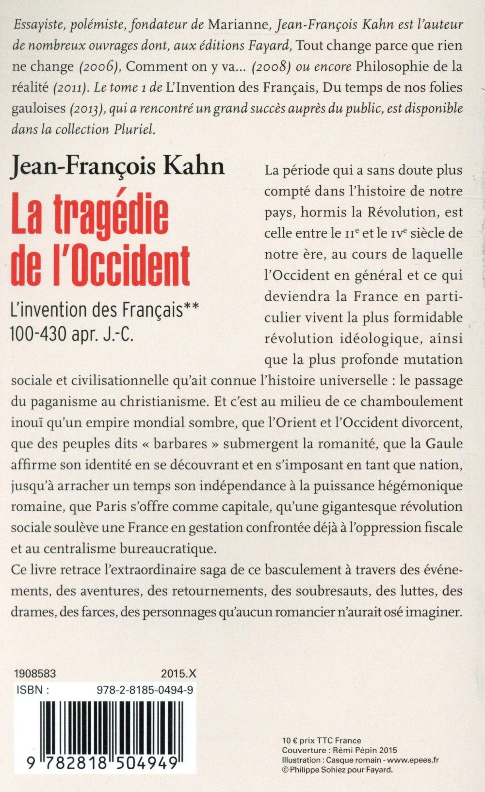 la tragédie de l'Occident ; l'invention des Français ; 100-430 apr. J.-C.