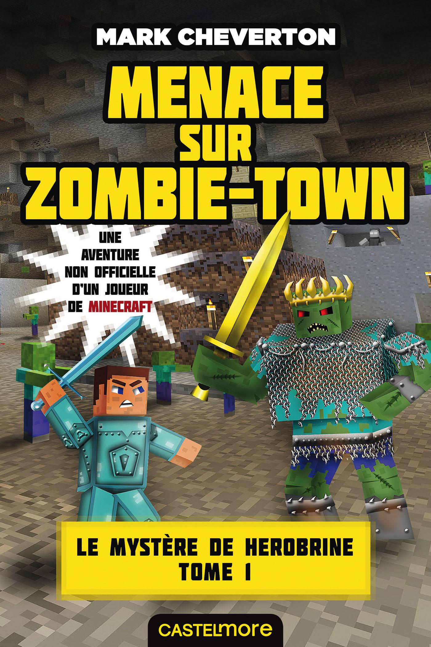 Minecraft - le mystère de Herobrine T.1 ; menaces sur Zombie-Town