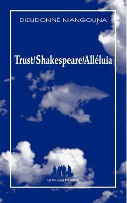 Trust/Shakespeare/alléluia