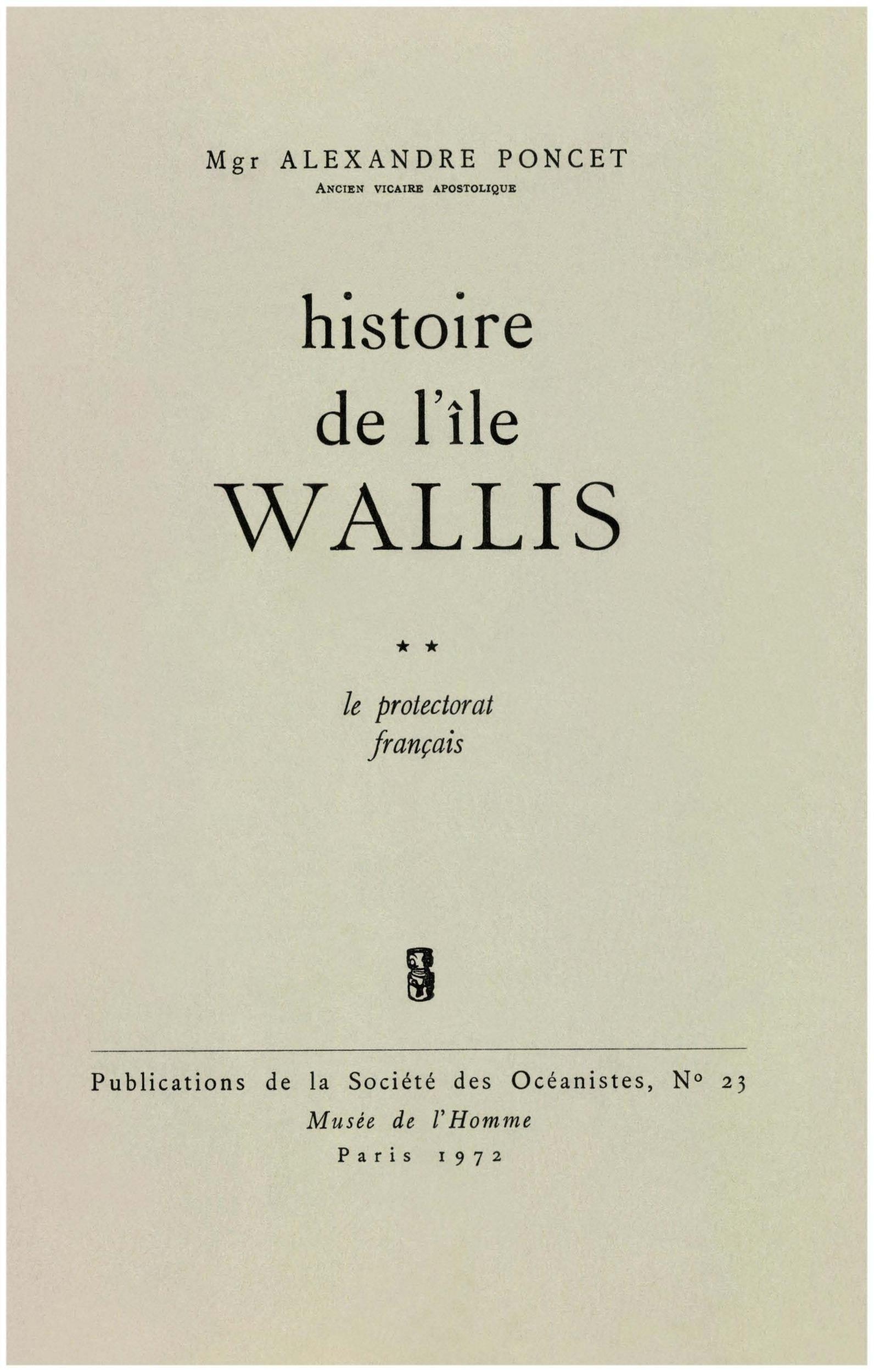 Histoire de l´île Wallis t.2  ; le protectorat français