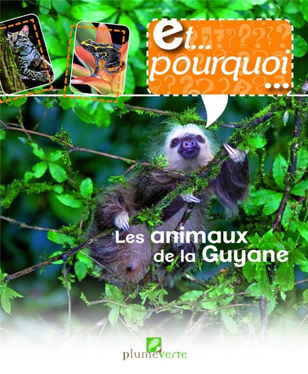 et pourquoi... les animaux de la Guyane