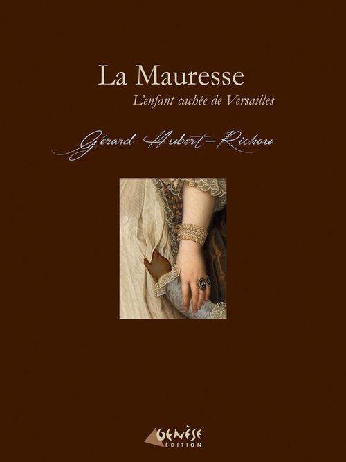La Mauresse - L'enfant cachée de Versailles