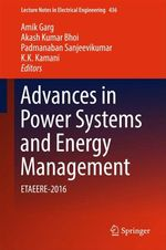 Advances in Power Systems and Energy Management  - Padmanaban Sanjeevikumar - K. K. Kamani - Akash Kumar Bhoi - Amik Garg