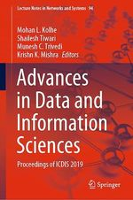 Advances in Data and Information Sciences  - Mohan L. Kolhe - Krishn K. Mishra - Shailesh Tiwari - Munesh C. Trivedi