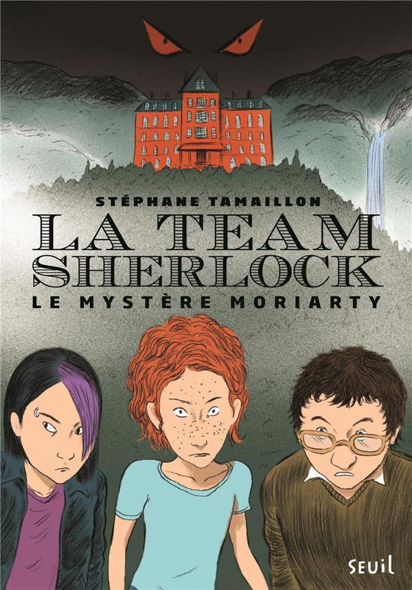 La Team Sherlock T.1 ; le mystère Moriarty