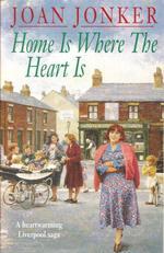 Home is Where the Heart Is  - Joan Jonker